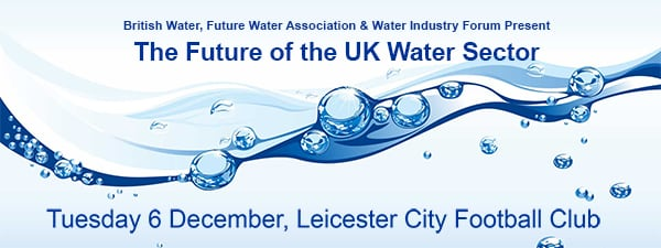 Future of the UK Water Sector Conference & Workshop